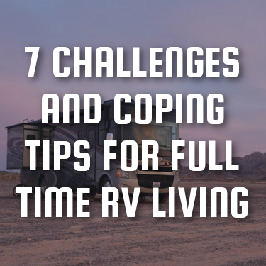 7 Challenges and Coping Tips for Full-time RV Living