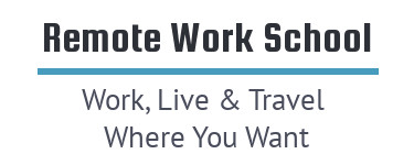 Remote Work School: Work, Live, and Travel Where You Want