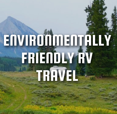 Environmentally Friendly RV Travel